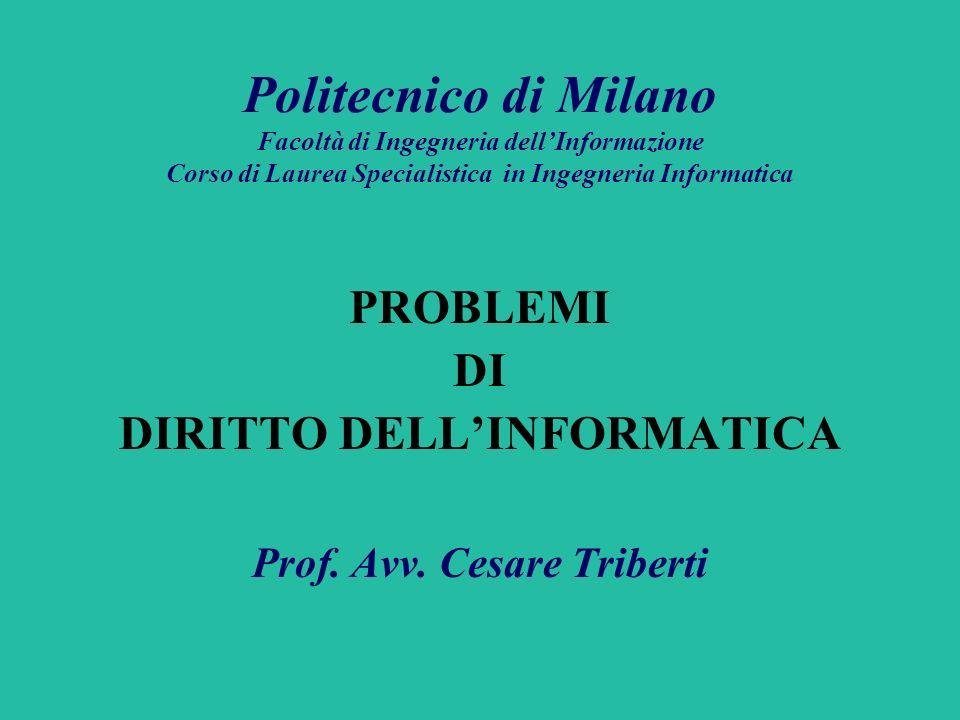 DIRITTO DELL'INFORMATICA Prof. Avv. Cesare Triberti