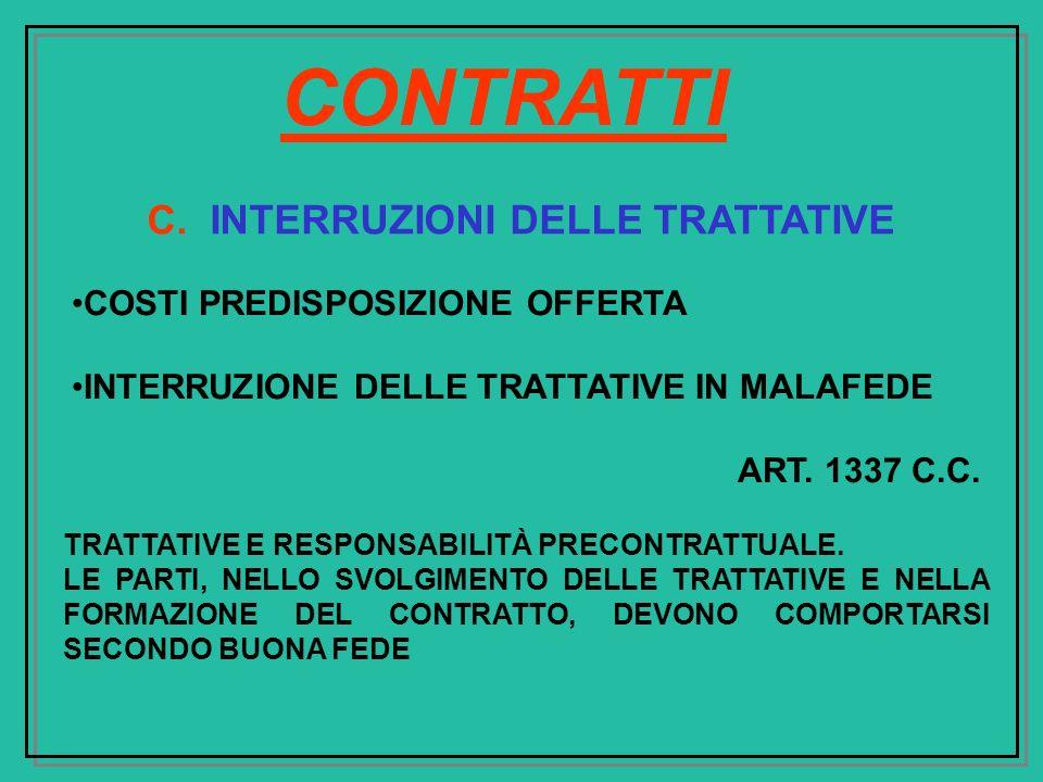 C. INTERRUZIONI DELLE TRATTATIVE