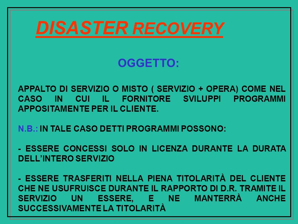 DISASTER RECOVERY OGGETTO: