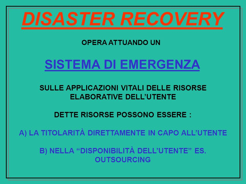 DISASTER RECOVERY SISTEMA DI EMERGENZA