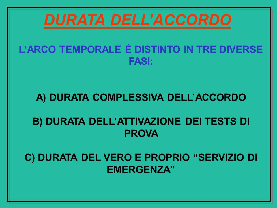 DURATA DELL'ACCORDO L'ARCO TEMPORALE È DISTINTO IN TRE DIVERSE FASI: