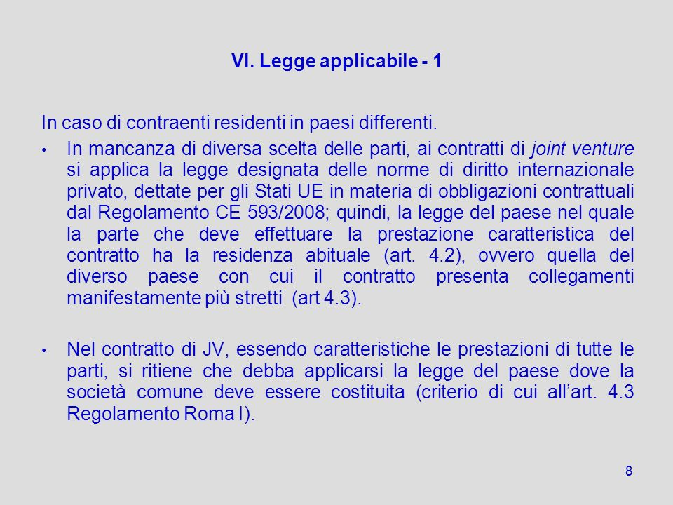 In caso di contraenti residenti in paesi differenti.