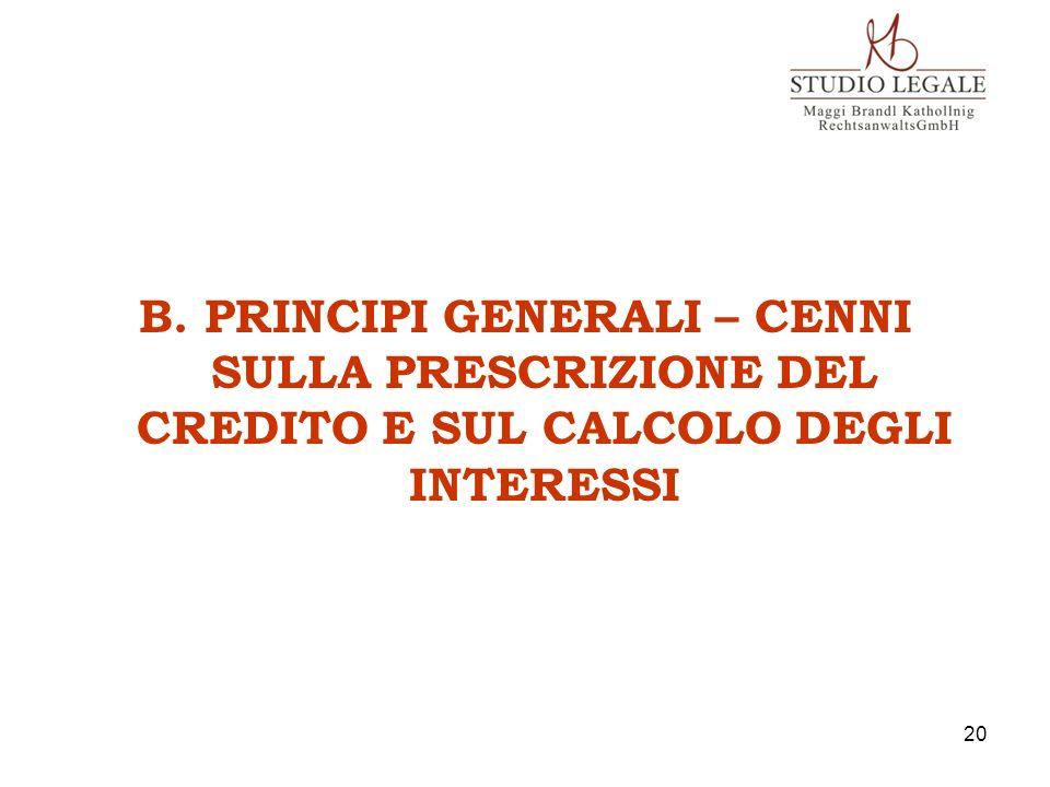 B. PRINCIPI GENERALI – CENNI SULLA PRESCRIZIONE DEL CREDITO E SUL CALCOLO DEGLI INTERESSI