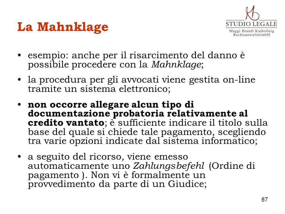 La Mahnklage esempio: anche per il risarcimento del danno è possibile procedere con la Mahnklage;