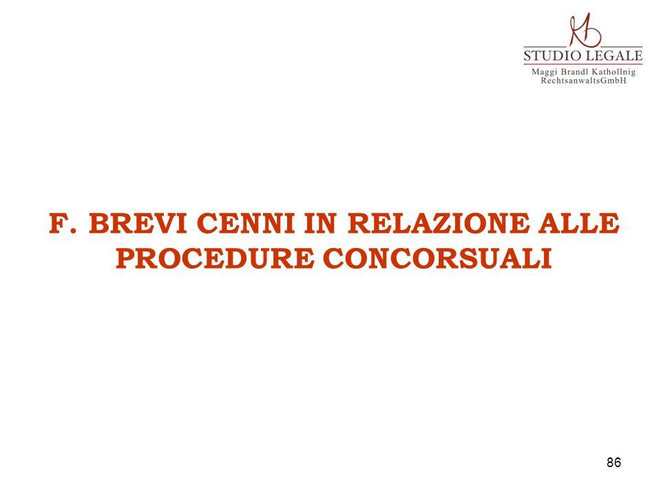 F. BREVI CENNI IN RELAZIONE ALLE PROCEDURE CONCORSUALI