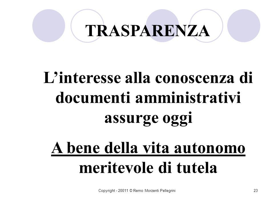 L'interesse alla conoscenza di documenti amministrativi assurge oggi