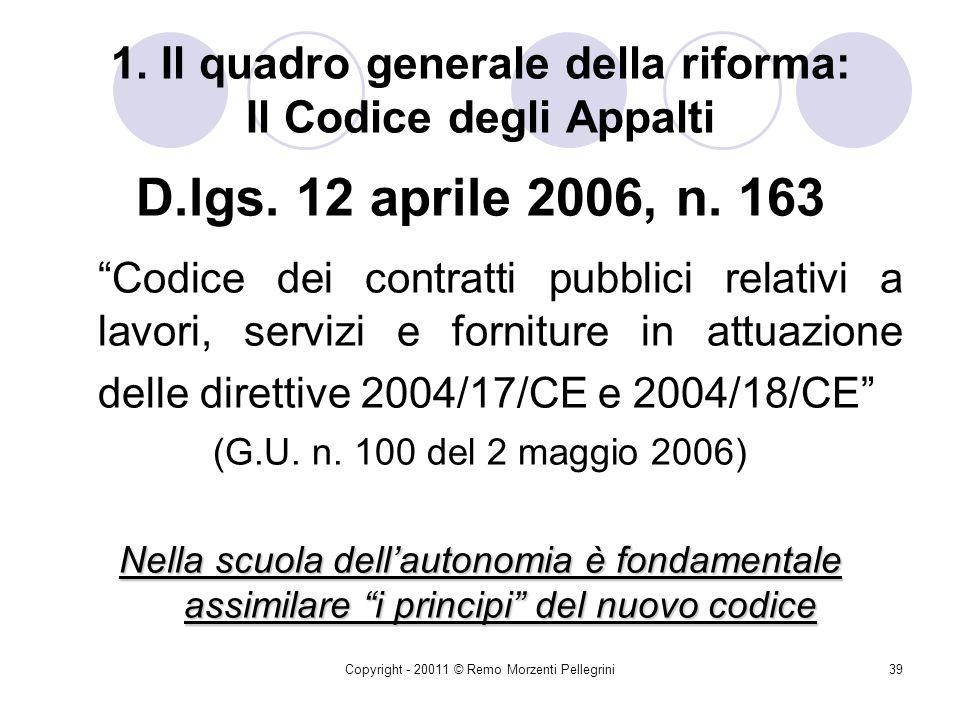 1. Il quadro generale della riforma: Il Codice degli Appalti