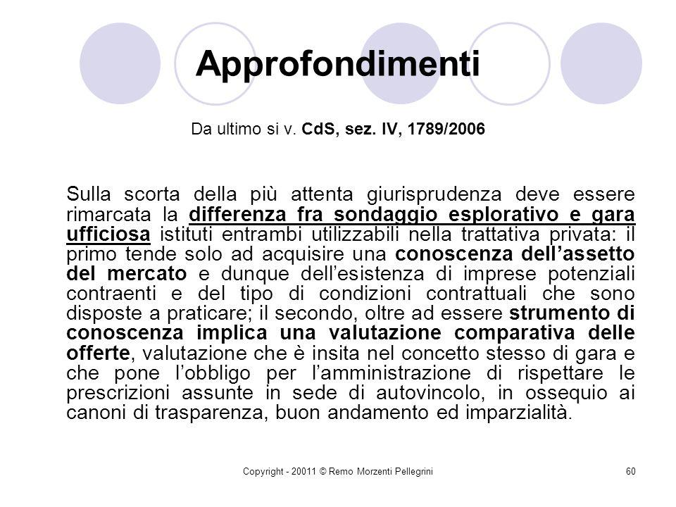 Approfondimenti Da ultimo si v. CdS, sez. IV, 1789/2006.