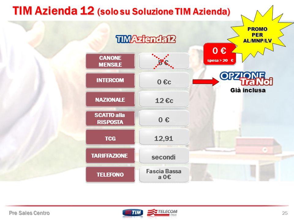 TIM Azienda 12 (solo su Soluzione TIM Azienda)