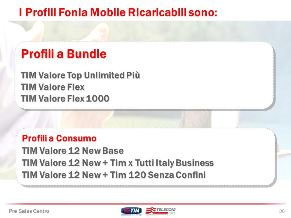 Profili a Bundle I Profili Fonia Mobile Ricaricabili sono: