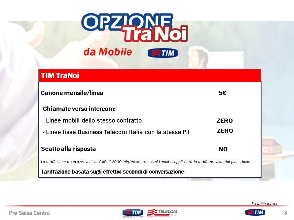 da Mobile TIM TraNoi Canone mensile/linea 5€ Chiamate verso intercom: