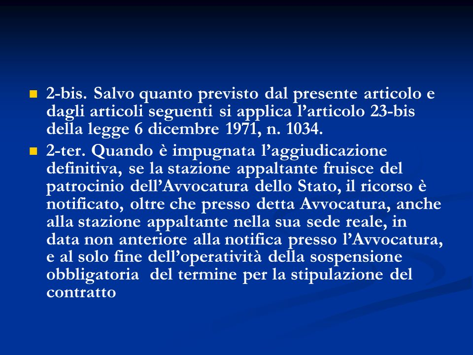 2-bis. Salvo quanto previsto dal presente articolo e dagli articoli seguenti si applica l'articolo 23-bis della legge 6 dicembre 1971, n. 1034.