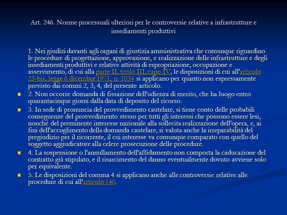 Art. 246. Norme processuali ulteriori per le controversie relative a infrastrutture e insediamenti produttivi