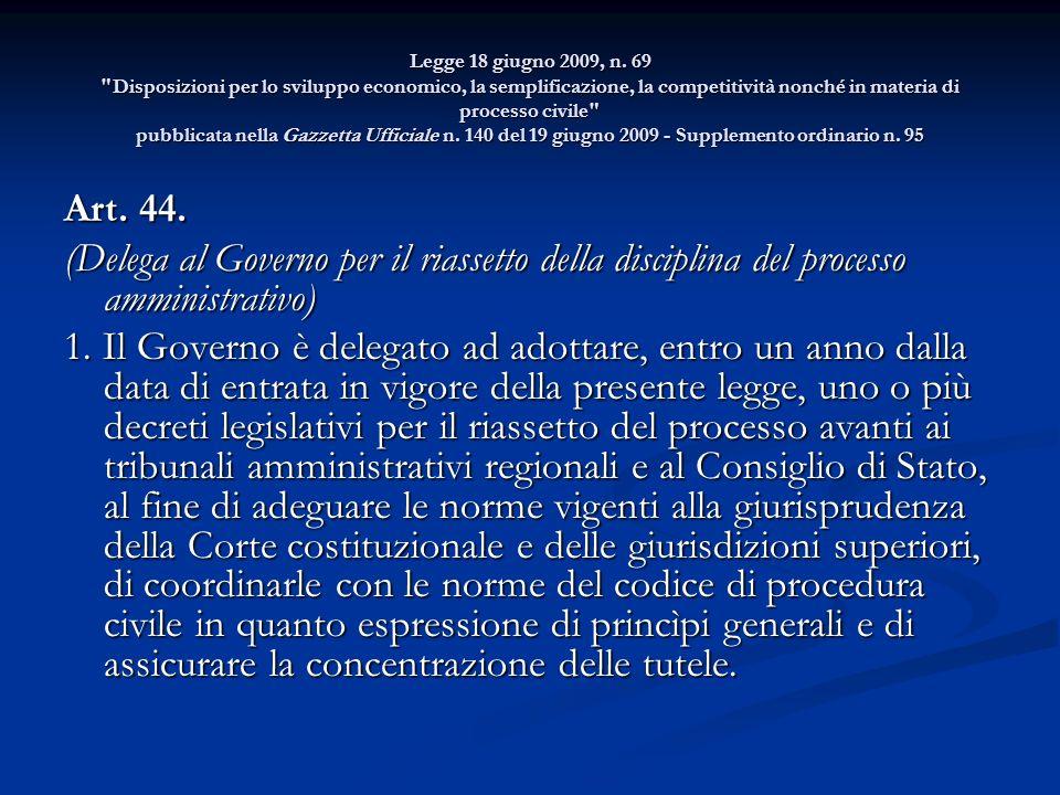 Legge 18 giugno 2009, n. 69 Disposizioni per lo sviluppo economico, la semplificazione, la competitività nonché in materia di processo civile pubblicata nella Gazzetta Ufficiale n. 140 del 19 giugno 2009 - Supplemento ordinario n. 95