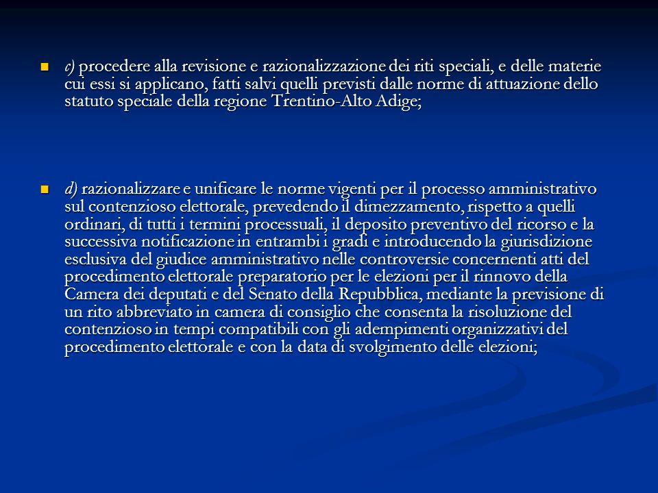 c) procedere alla revisione e razionalizzazione dei riti speciali, e delle materie cui essi si applicano, fatti salvi quelli previsti dalle norme di attuazione dello statuto speciale della regione Trentino-Alto Adige;