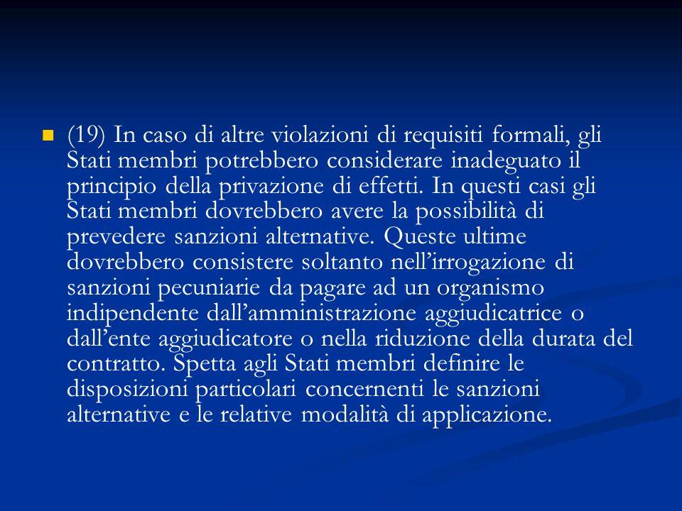 (19) In caso di altre violazioni di requisiti formali, gli Stati membri potrebbero considerare inadeguato il principio della privazione di effetti.