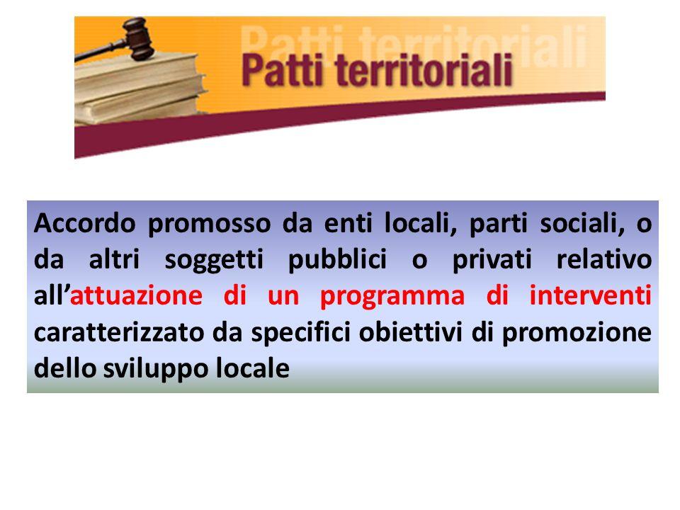 Accordo promosso da enti locali, parti sociali, o da altri soggetti pubblici o privati relativo all'attuazione di un programma di interventi caratterizzato da specifici obiettivi di promozione dello sviluppo locale