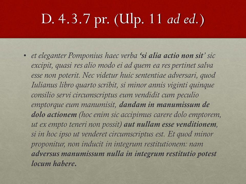 D. 4.3.7 pr. (Ulp. 11 ad ed.)
