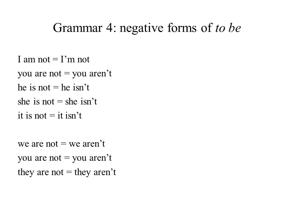 Grammar 4: negative forms of to be