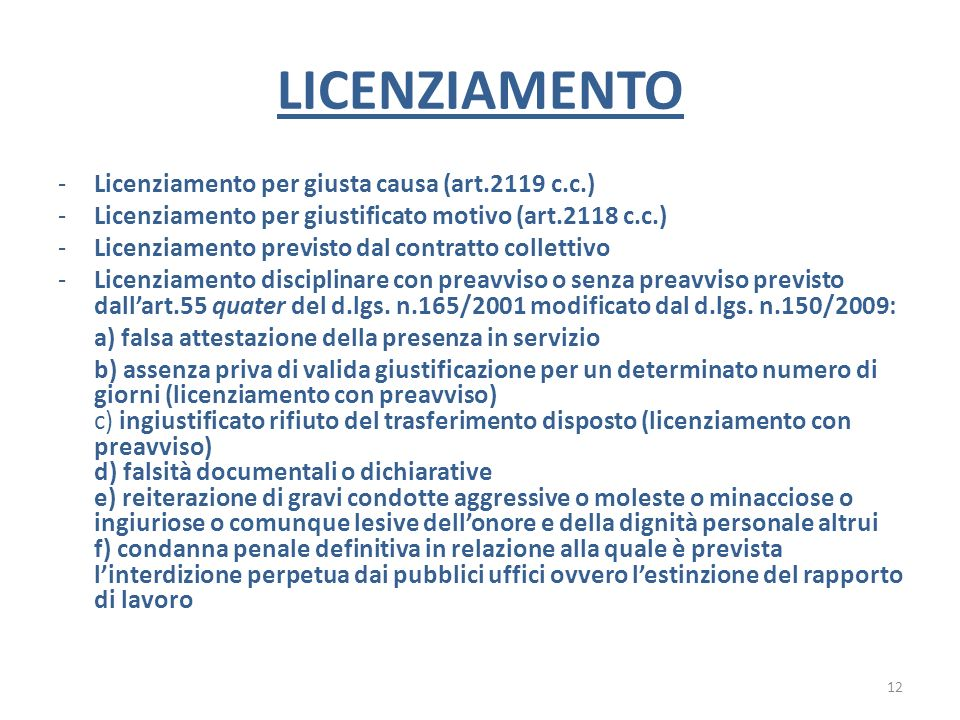 LICENZIAMENTO Licenziamento per giusta causa (art.2119 c.c.)
