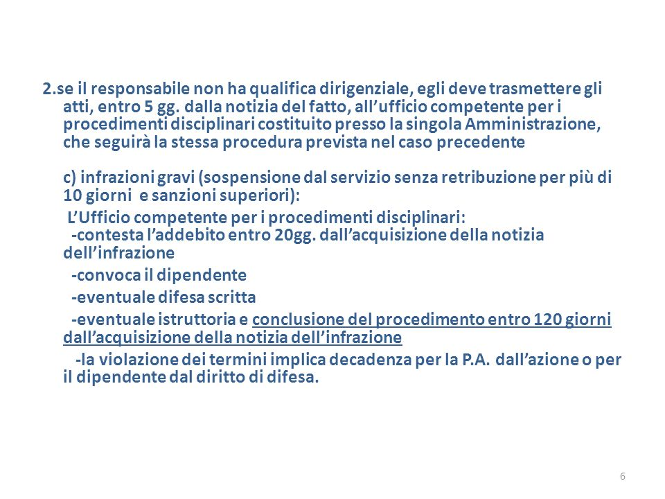 2.se il responsabile non ha qualifica dirigenziale, egli deve trasmettere gli atti, entro 5 gg.