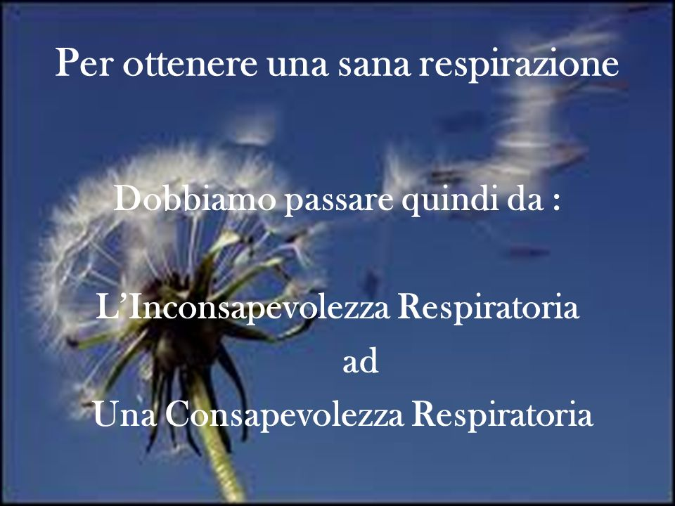 Per ottenere una sana respirazione