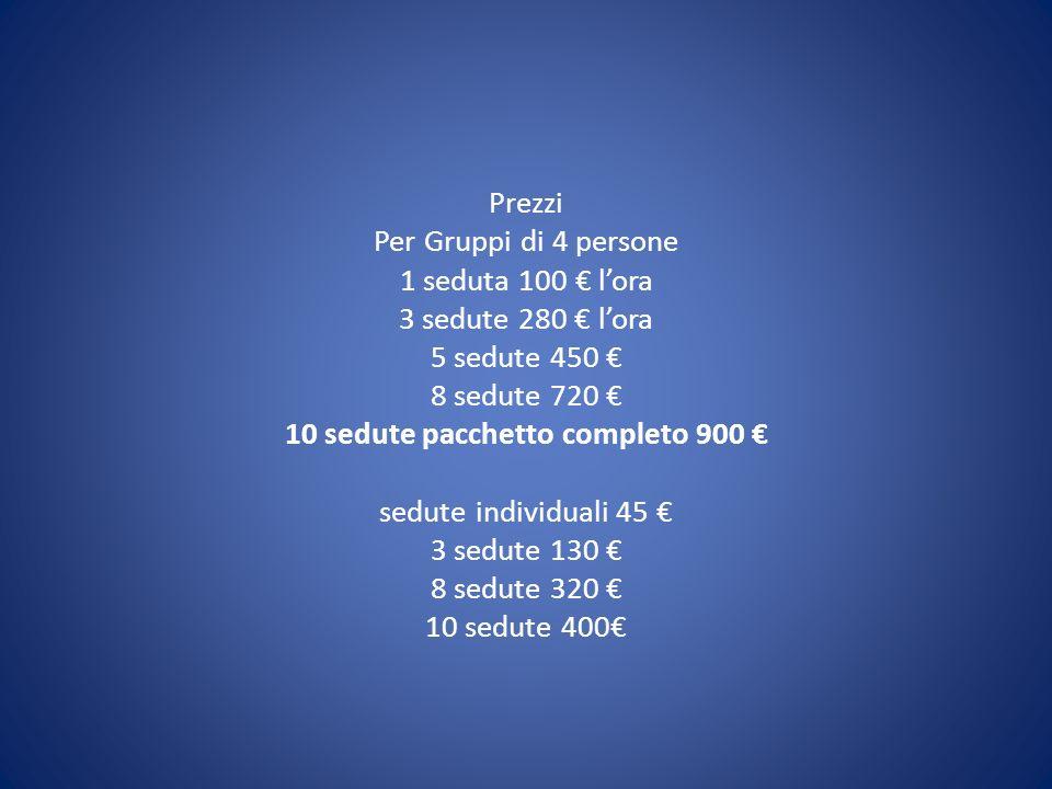 10 sedute pacchetto completo 900 €