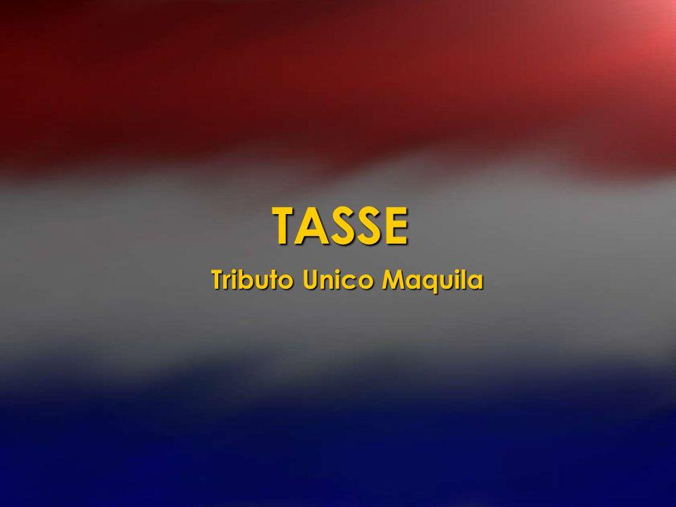 TASSE Tributo Unico Maquila