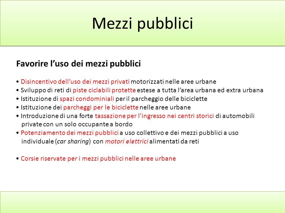 Mezzi pubblici Favorire l'uso dei mezzi pubblici