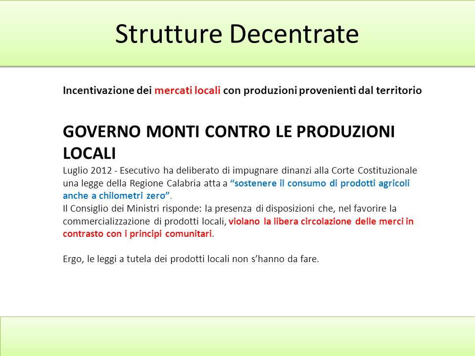 Strutture Decentrate GOVERNO MONTI CONTRO LE PRODUZIONI LOCALI