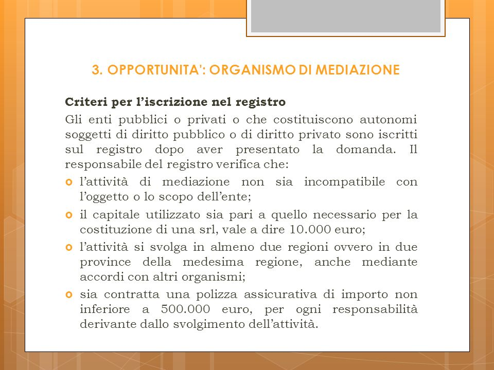 3. OPPORTUNITA : ORGANISMO DI MEDIAZIONE