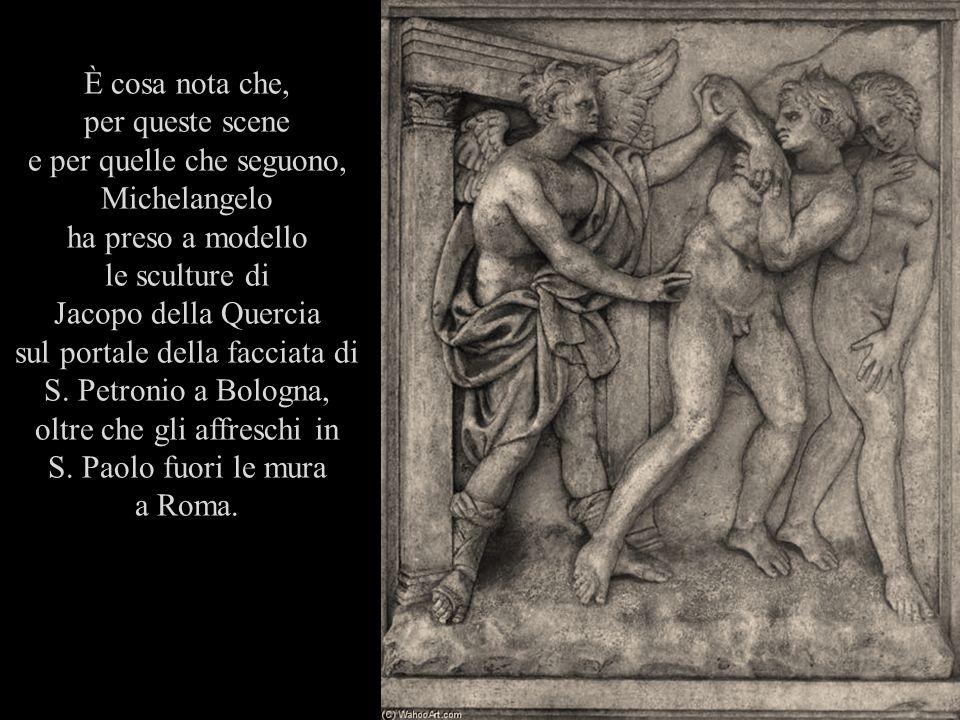 e per quelle che seguono, Michelangelo ha preso a modello