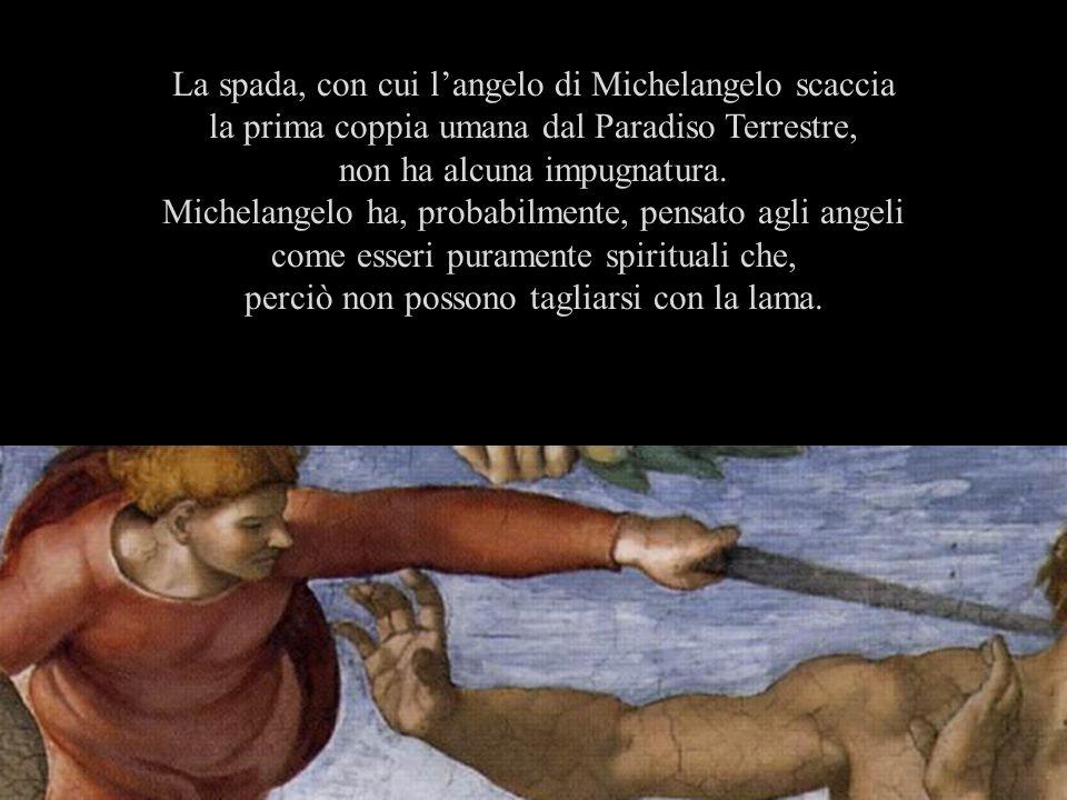 La spada, con cui l'angelo di Michelangelo scaccia