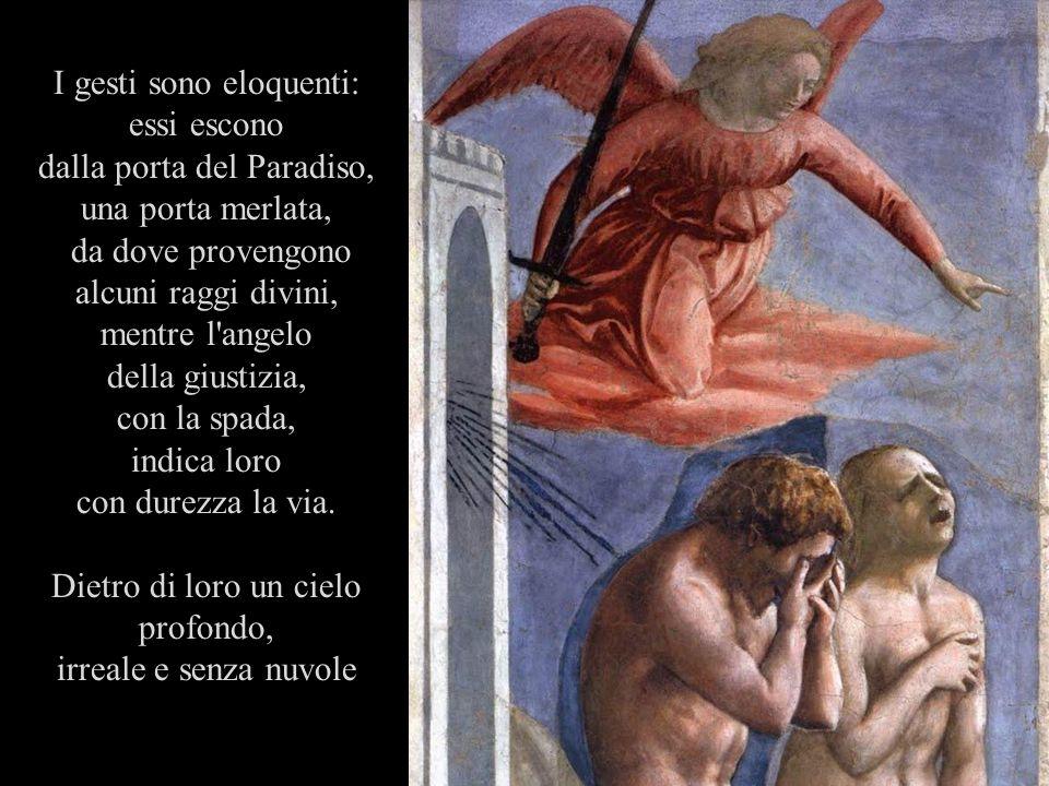 I gesti sono eloquenti: essi escono dalla porta del Paradiso,