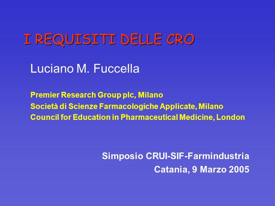 I REQUISITI DELLE CRO Luciano M. Fuccella