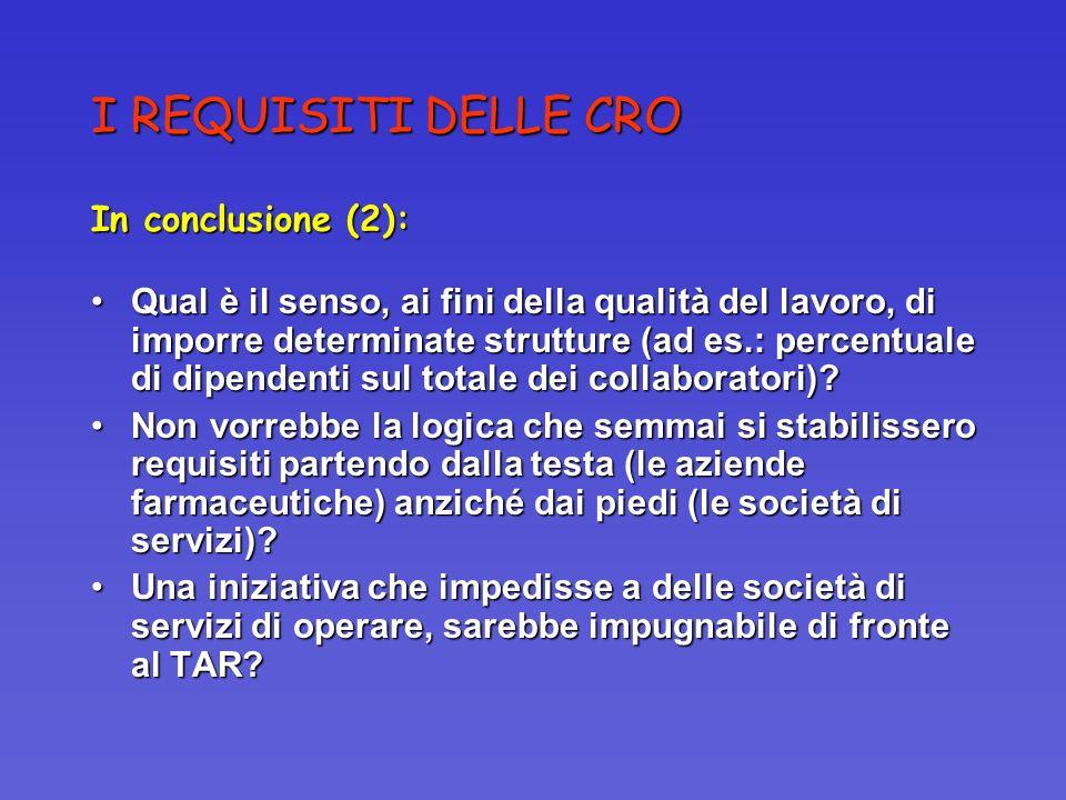 I REQUISITI DELLE CRO In conclusione (2):