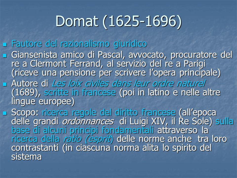Domat (1625-1696) Fautore del razionalismo giuridico