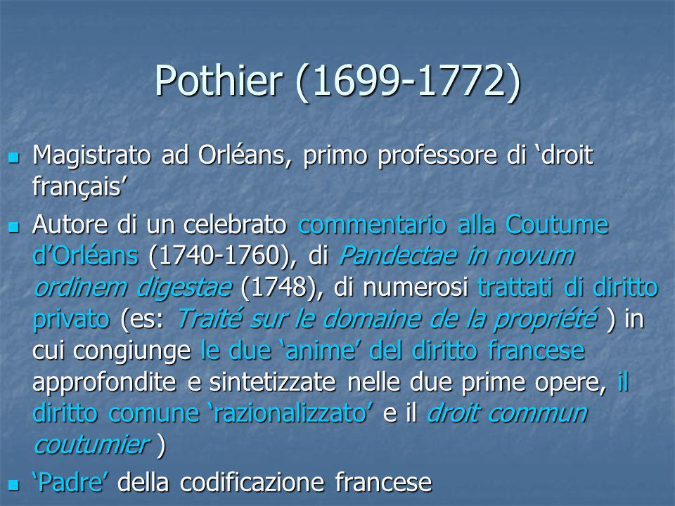 Pothier (1699-1772) Magistrato ad Orléans, primo professore di 'droit français'