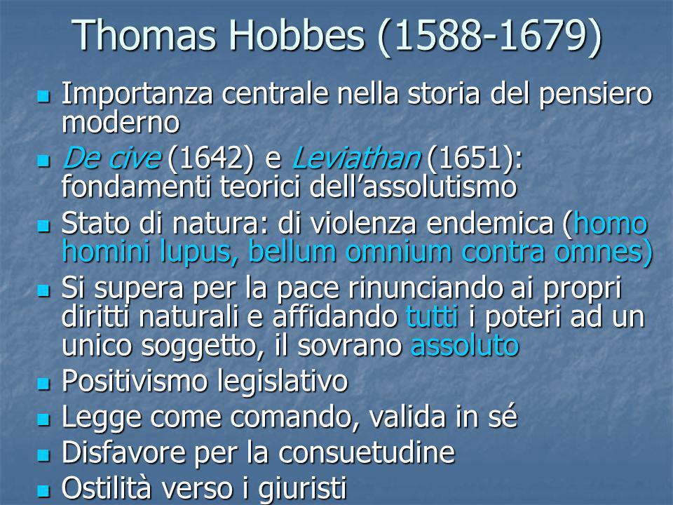 Thomas Hobbes (1588-1679) Importanza centrale nella storia del pensiero moderno.