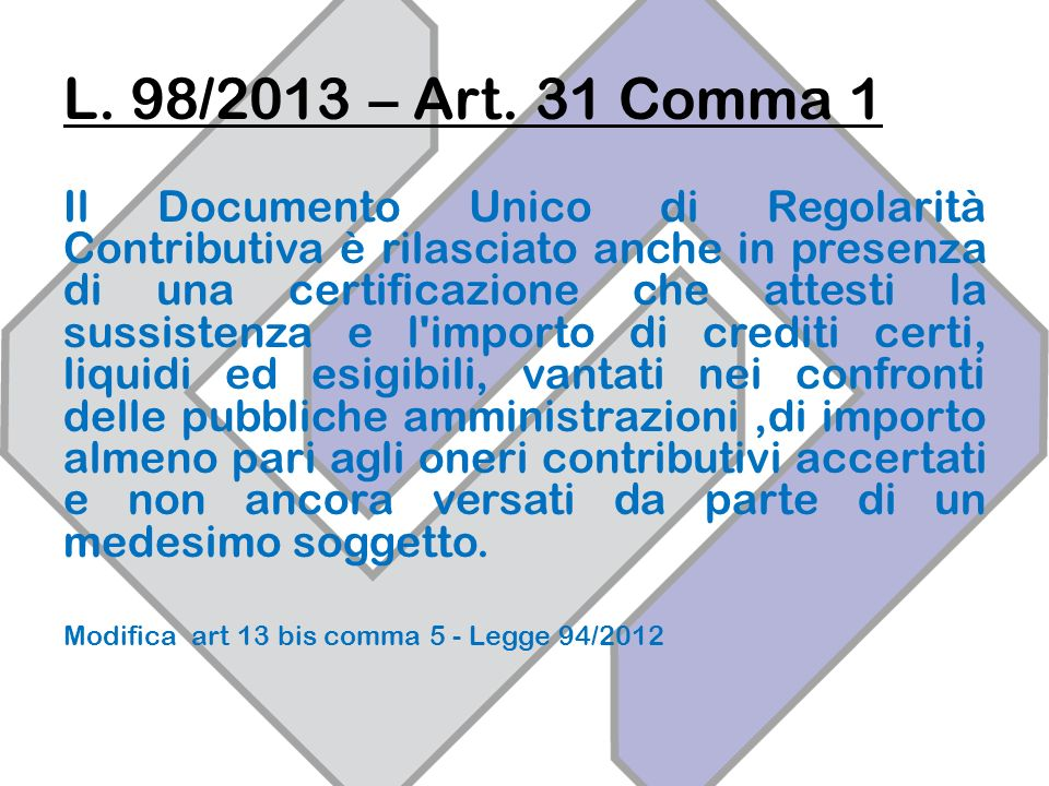 L. 98/2013 – Art. 31 Comma 1