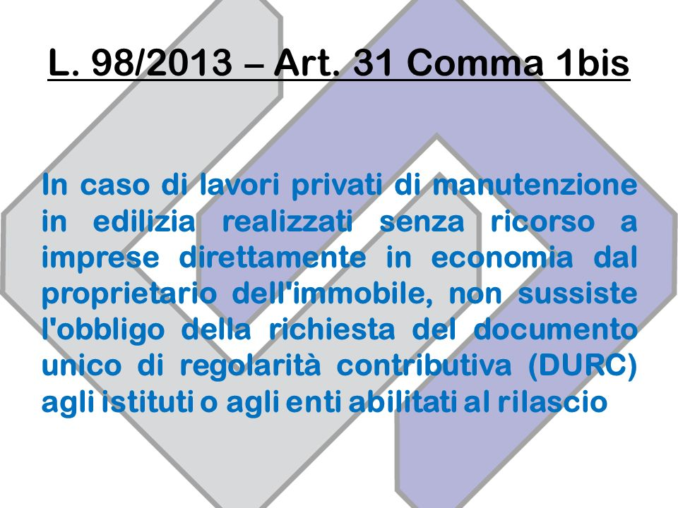 L. 98/2013 – Art. 31 Comma 1bis