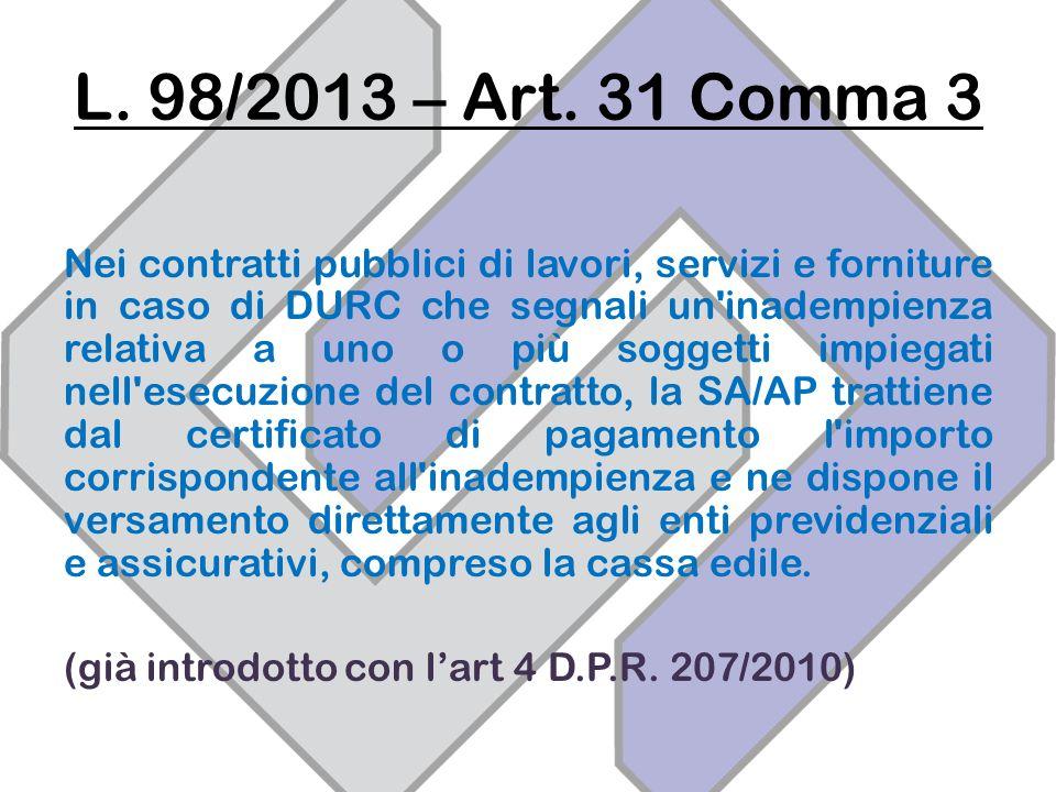 L. 98/2013 – Art. 31 Comma 3