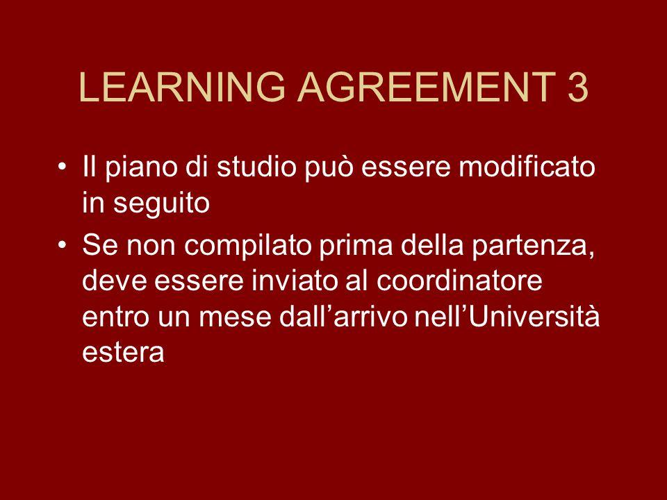 LEARNING AGREEMENT 3 Il piano di studio può essere modificato in seguito.