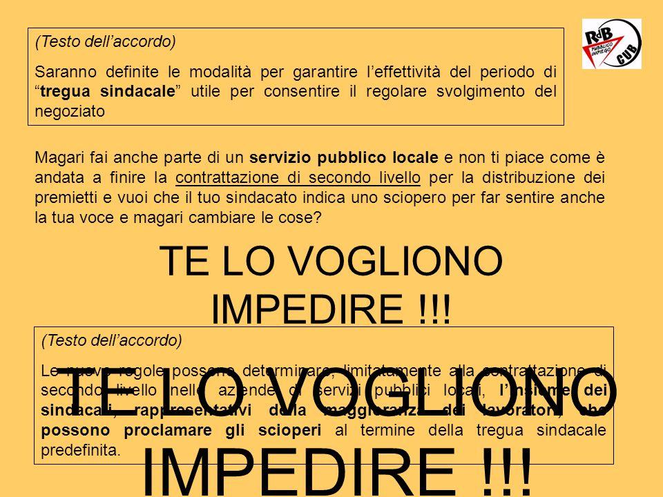 TE LO VOGLIONO IMPEDIRE !!!