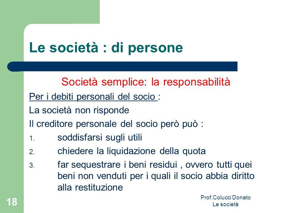 Le società : di persone Società semplice: la responsabilità