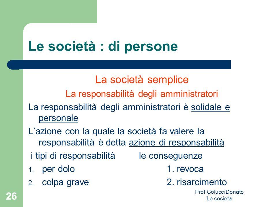 Le società : di persone La società semplice