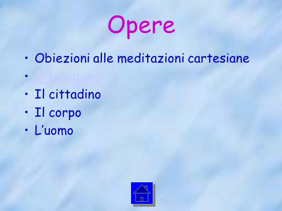 Opere Obiezioni alle meditazioni cartesiane Il leviatano Il cittadino