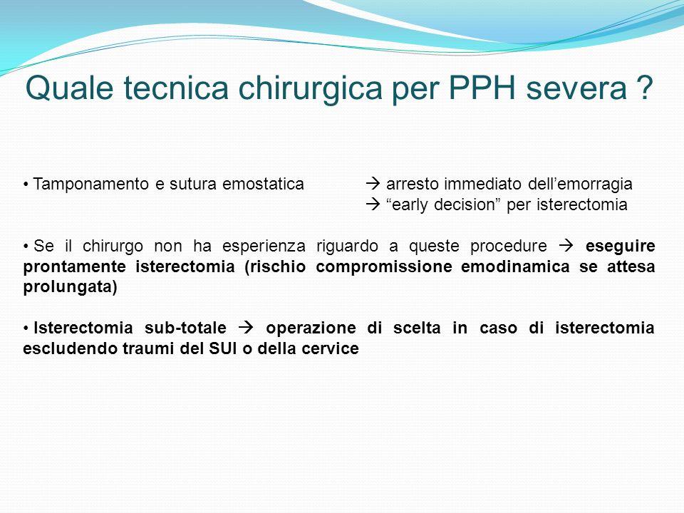 Quale tecnica chirurgica per PPH severa
