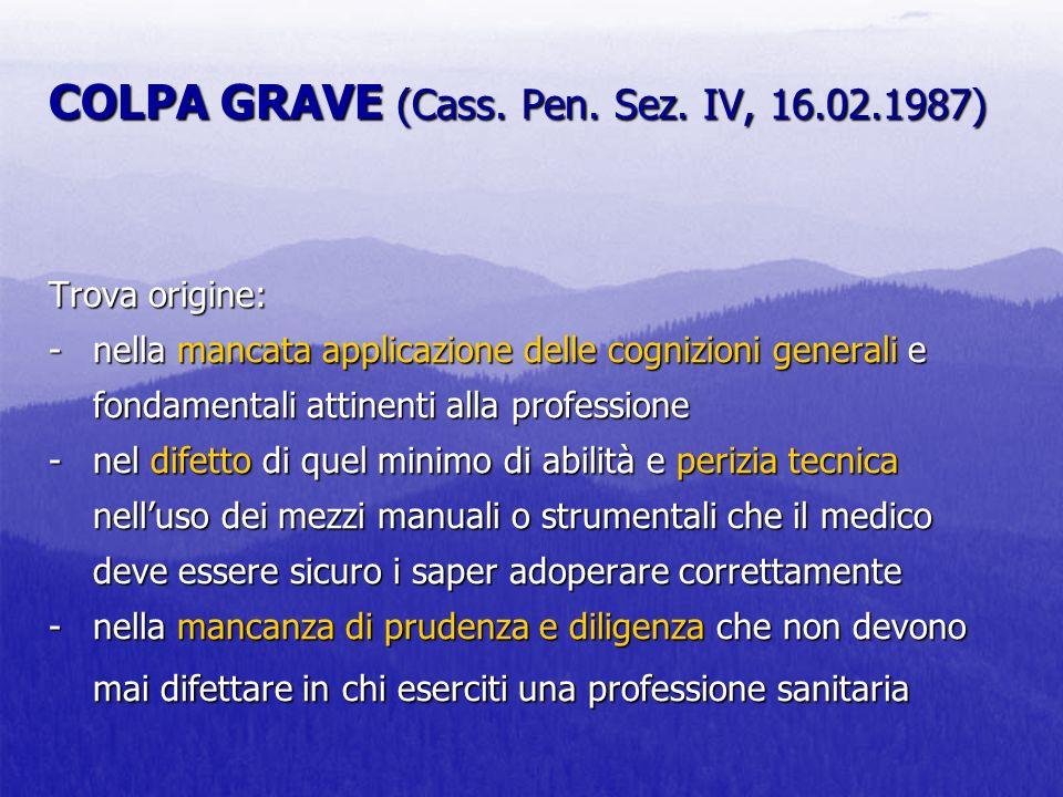 COLPA GRAVE (Cass. Pen. Sez. IV, 16. 02. 1987) Trova origine: -
