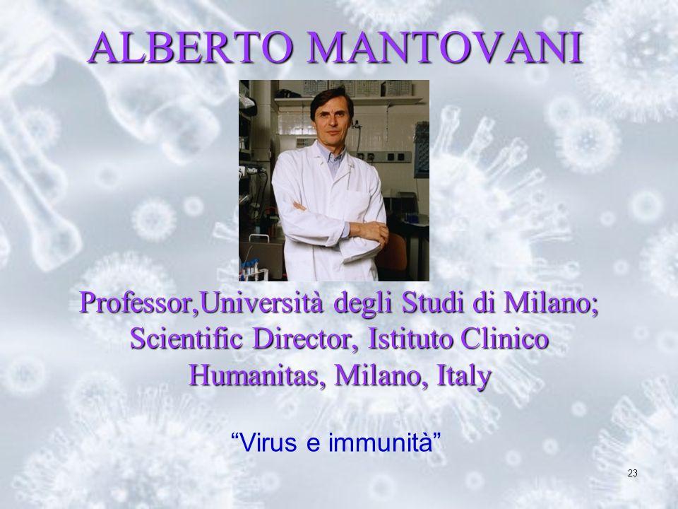 ALBERTO MANTOVANI Professor,Università degli Studi di Milano; Scientific Director, Istituto Clinico Humanitas, Milano, Italy.